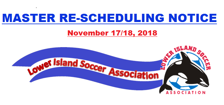 November 17/18 Master Re-Scheduling Notice and LISA Cup Draw